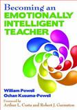 Becoming an Emotionally Intelligent Teacher, William Powell and Ochan Kusuma-Powell, 1620878798