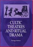 Cultic Theatres and Ritual Drama : Regional Development and Religious Interchange Between East and West in Antiquity, Nielsen, Inge, 8772888792
