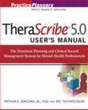 Therascribe User's Guide : The Treatment Planning and Clinical Record Management System for Mental Health Professionals, Jongsma, Arthur E., Jr., 0470008792
