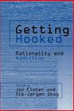 Getting Hooked : Rationality and Addiction, , 0521038790