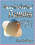 Musculoskeletal Trauma : Implications for Sports Injury Management, Delforge, Gary, 0736038795