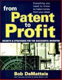 From Patent to Profit, Bob DeMatteis, 0895298791