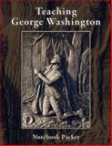 Teaching George Washington, Slater, Rosalie June, 091249879X