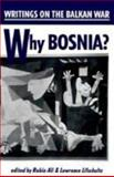 Why Bosnia? : Writings on the Balkan War, Rabia Ali, 0963058797