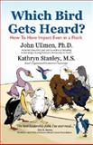 Which Bird Gets Heard?, John Ullman and Kathryn Stanley, 1425768792