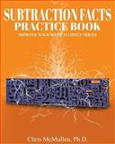 Subtraction Facts Practice Book, Chris McMullen, 1448608791