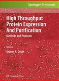 High Throughput Protein Expression and Purification : Methods and Protocols, Doyle, Sharon A., 1588298795