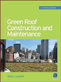 Green Roof Construction and Maintenance (GreenSource Books), Luckett, Kelly, 007160880X