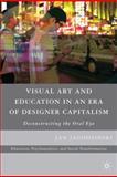 Visual Art and Education in an Era of Designer Capitalism 9780230618800