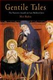 Gentile Tales : The Narrative Assault on Late Medieval Jews, Rubin, Miri, 0812218809