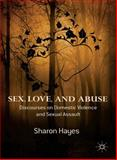 Sex, Love and Abuse : Discourses on Domestic Violence and Sexual Assault, Hayes, Sharon, 1137008806