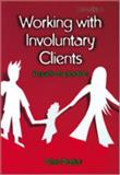 Working with Involuntary Clients : A Guide to Practice, Trotter, Chris, 1412918804
