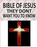 BIBLE of JESUS They Dont Want You to Know, Faisal Fahim and Robert Lambert, 1492288802