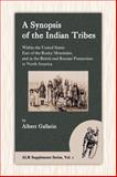 A Synopsis of the Indian Tribes : Within the United States East of the Rocky Mountains, and in the British and Russian Possessions in North America, Gallatin, Albert, 1889758809