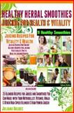 Healthy Herbal Smoothies, Juliana Baldec, 1494708809