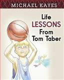 Life Lessons from Tom Taber, Michael Kayes, 1495248801