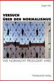 Versuch Über Den Normalismus : Wie Normalität Produziert Wird, Jurgen Link, 3531128809