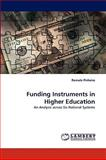 Funding Instruments in Higher Education, Romulo Pinheiro, 3838368800
