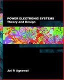 Power Electronic Systems : Theory and Design, Agrawal, Jai P., 0134428803