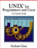 UNIX for Programmers and Users : A Complete Guide, Glass, Graham, 0134808800