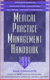Medical Practice Management Handbook : Complete Guide To Managed Care, Accounting, Tax Issues and Daily Operations, Tinsley, Reed, 015606880X