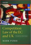 Competition Law of the UK and EC, Furse, Mark, 0199258805