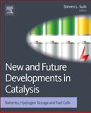 New and Future Developments in Catalysis : Batteries, Hydrogen Storage and Fuel Cells, , 0444538801