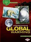 Understanding Global Warming, Rebecca Johnson, 0761338802