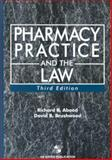 Pharmacy Practice and the Law, Abood, Richard R. and Brushwood, David B., 0834218801