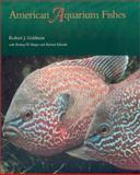 American Aquarium Fishes, Robert J. Goldstein and Rodney W. Harper, 0890968802