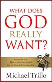 What Does God Really Want?, Michael Trillo, 0980128803