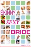 Skinny Sexy Bride, Jason Fox, 0985008806
