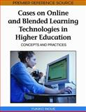 Cases on Online and Blended Learning Technologies in Higher Education : Concepts and Practices, Yukiko Inoue, 160566880X