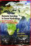 Remote Sensing in Snow Hydrology : Runoff Modelling, Effect of Climate Change, Seidel, Klaus and Martinec, Jaroslav, 3540408800