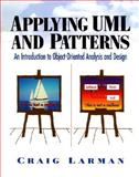 Applying UML and Patterns : An Introduction to Object-Oriented Analysis and Design, Larman, Craig, 0137488807