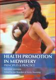 Health Promotion in Midwifery : Principles and Practice, Bowden, Jan and Manning, Vicky, 0340888806