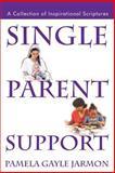 Single Parent Support, Pamela Gayle Jarmon, 0595248802