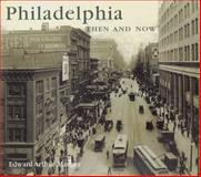 Philadelphia Then and Now, Edward Arthur Mauger, 1571458808