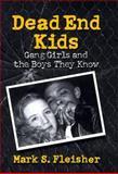 Dead End Kids 1st Edition