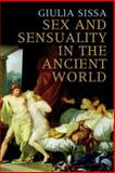 Sex and Sensuality in the Ancient World, Giulia Sissa, 030010880X