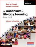 The Continuum of Literacy Learning, Grades PreK-8 : A Guide to Teaching, Second Edition, Fountas, Irene C. and Pinnell, Gay Su, 032502880X