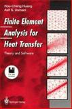 Finite Element Analysis for Heat Transfer : Theory and Software, Huang, Hou-Cheng and Usmani, Asif S., 0387198806