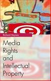 Media Rights and Intellectual Property, Haynes, Richard, 0748618805