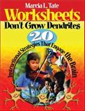Worksheets Don't Grow Dendrites : 20 Instructional Strategies That Engage the Brain, , 076193880X
