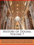 History of Dogma, Volume 7, Adolf Von Harnack and Neil Buchanan, 1143388801