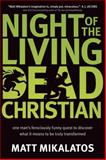 Night of the Living Dead Christian, Matt Mikalatos, 1414338805