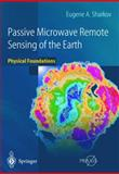 Passive Microwave Remote Sensing of the Earth : Physical Foundations, Sharkov, Eugene A., 364207880X