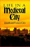 Life in a Medieval City, Frances Gies and Joseph Gies, 0060908807