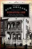 The Great New Orleans Kidnapping Case 1st Edition