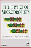 The Physics of Microdroplets, Berthier, Jean and Brakke, Ken, 0470938803